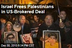 Israel Frees Palestinians in US-Brokered Deal
