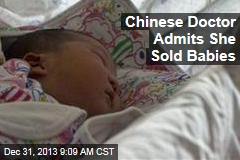 Chinese Doctor Admits She Sold Babies