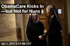 ObamaCare Kicks In —But Not for Nuns
