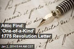Attic Find: 'One-of-a-Kind' 1775 Revolution Letter