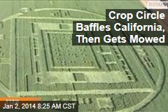 Crop Circle Baffles California, Then Gets Mowed