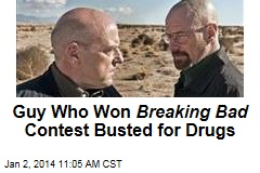 Guy Who Won Breaking Bad Contest Busted for Drugs