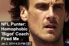 NFL Punter: Homophobic 'Bigot' Coach Fired Me