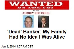 'Dead' Banker: My Family Had No Idea I Was Alive