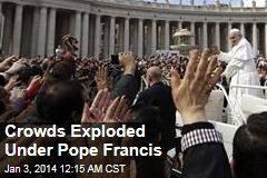 Crowds Exploded Under Pope Francis
