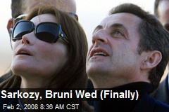 Sarkozy, Bruni Wed (Finally)