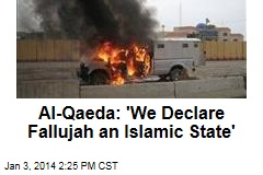 Al-Qaeda: 'We Declare Fallujah an Islamic State'