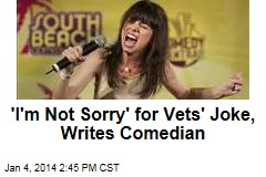 'I'm Not Sorry' for Vets' Joke, Writes Comedian
