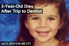 3-Year-Old Dies After Trip to Dentist