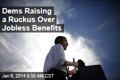 Dems Raising a Ruckus Over Jobless Benefits