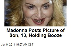 Madonna Posts Picture of Son, 13, Holding Booze