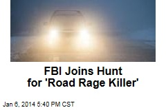 FBI Joins Hunt for 'Road Rage Killer'