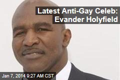 Latest Anti-Gay Celeb: Evander Holyfield