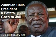 Zambian Calls President a Potato, Goes to Jail