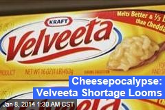 Cheesepocalypse Now: Velveeta Shortage Looms
