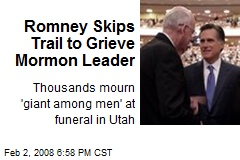 Romney Skips Trail to Grieve Mormon Leader