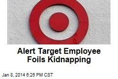 Alert Target Employee Foils Kidnapping: Cops