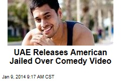 UAE Releases American Jailed Over Comedy Video