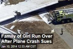 Family of Girl Run Over After Plane Crash Sue