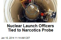 Nuclear Launch Officers Tied to Narcotics Probe
