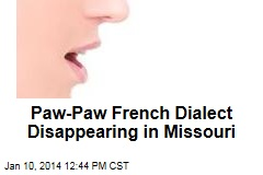 Paw-Paw French Dialect Disappearing in Missouri