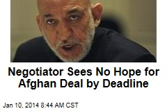 Negotiator Sees No Hope for Afghan Deal by Deadline