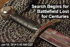 Search Begins for Battlefield Lost for Centuries