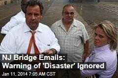 NJ Bridge Emails: Warning of 'Disaster' Ignored