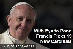 With Eye to Poor, Francis Picks 19 New Cardinals