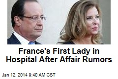 France's First Lady in Hospital After Affair Rumors