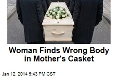 Woman Finds Wrong Body in Mother's Casket
