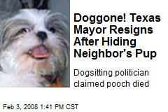 Doggone! Texas Mayor Resigns After Hiding Neighbor's Pup