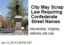 City May Scrap Law Requiring Confederate Street Names
