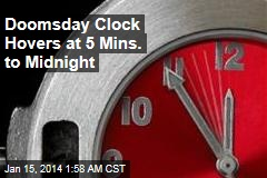 Doomsday Clock Set at 5 Minutes to Midnight