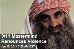9/11 Mastermind Renounces Violence