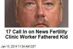 17 Call In on News Fertility Clinic Worker Fathered Kid