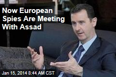 Now European Spies Are Meeting With Assad