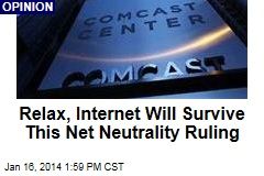 Relax, Internet Will Survive This Net Neutrality Ruling