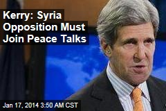 Kerry: Syria Opposition Must Join Peace Talks