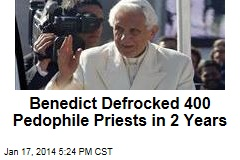 Benedict Defrocked 400 Pedophile Priests in 2 Years