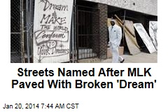 Streets Named After MLK Paved With Broken 'Dream'