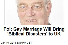 Pol: Gay Marriage Will Bring 'Biblical Disasters' to UK