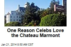 One Reason Celebs Love the Chateau Marmont