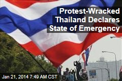 Protest-Wracked Thailand Declares State of Emergency