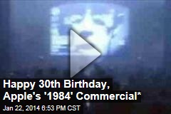 Happy 30th Birthday, Apple's '1984' Commercial*
