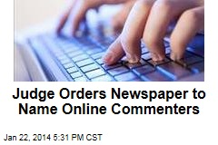 Judge Orders Newspaper to Name Online Commenters