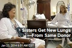 Sisters Get New Lungs —From Same Donor