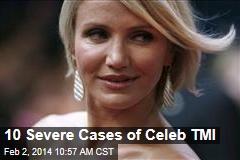 10 Severe Cases of Celeb TMI
