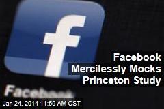 Facebook Mercilessly Mocks Princeton Study