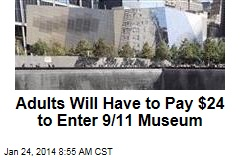 Adults Will Have to Pay $24 to Enter 9/11 Museum